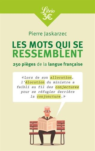 Les mots qui se ressemblent par Pierre Jaskarzec