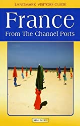 France from the Channel Ports (Landmark Visitor Guide) by Mike Smith (2003-04-30)