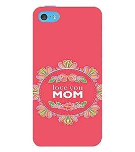 PrintVisa Mom Mother Quotes Design 3D Hard Polycarbonate Designer Back Case Cover for Apple iPhone 5C
