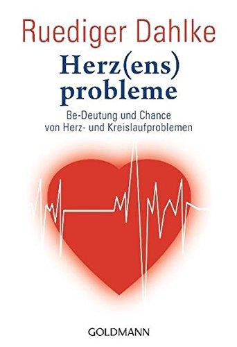 Preisvergleich Produktbild Herz(ens)probleme: Be-Deutung und Chance von Herz- und Kreislaufproblemen