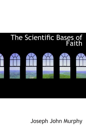 The Scientific Bases of Faith