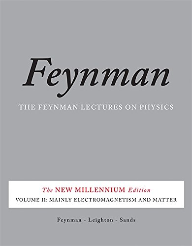 for the love of physics The Feynman Lectures on Physics, Vol. II: The New Millennium Edition: Mainly Electromagnetism and Matter (Feynman Lectures on Physics (Paperback))