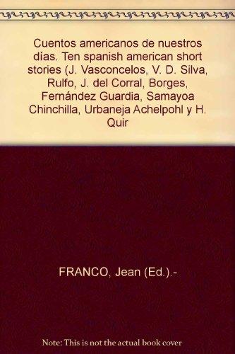 Cuentos americanos de nuestros días. Ten spanish american short stories (J. V...