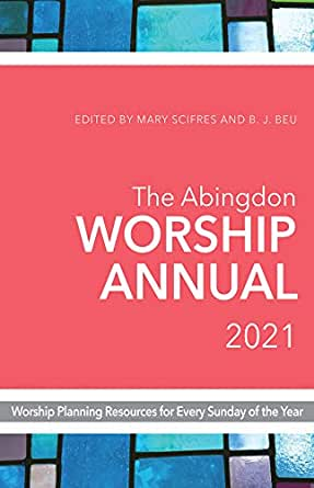 """Ucc 2021 """"Christmas Eve"""" """"Order Of Worship"""" The Abingdon Worship Annual 2021 Worship Planning Resources For Every Sunday Of The Year Ebook Scifres Mary Beu B J Amazon In Kindle Store"""