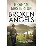 [(Broken Angels)] [ By (author) Graham Masterton ] [September, 2013]