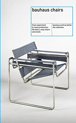 bauhaus chairs: from experiment to mass production. 50 chairs, easy chairs and stools. bauhaus...