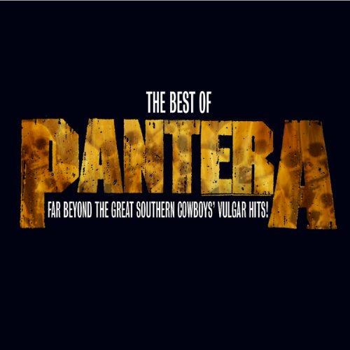 The Best Of Pantera: Far Beyond The Great Southern Cowboy's Vulgar Hits [Explicit]