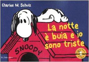 Preisvergleich Produktbild La notte è buia e io sono triste. Celebrate Peanuts 60 years