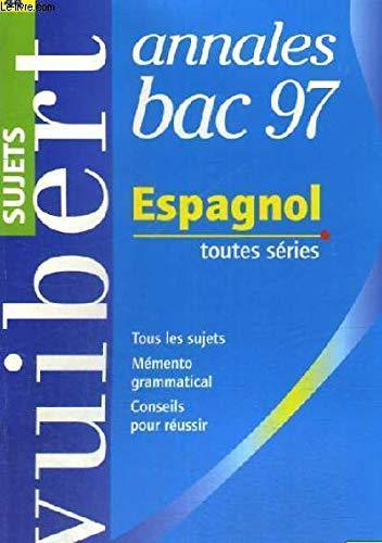 Annale, numéro 44, Bac : espagnol, sujets seuls, 1997 par Collectif
