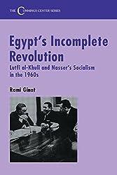 Egypt's Incomplete Revolution: Lutfi al-Khuli and Nasser's Socialism in the 1960s