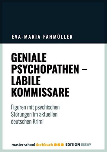Geniale Psychopathen, labile Kommissare: Figuren mit psychischen Störungen im aktuellen deutschen Krimi