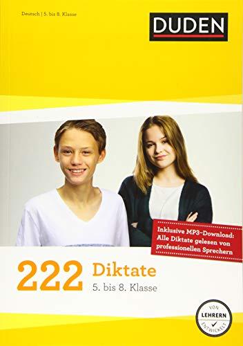 222 Diktate - 5. bis 8. Klasse: Regeln und Texte zum Üben (Duden - 150 Übungen)