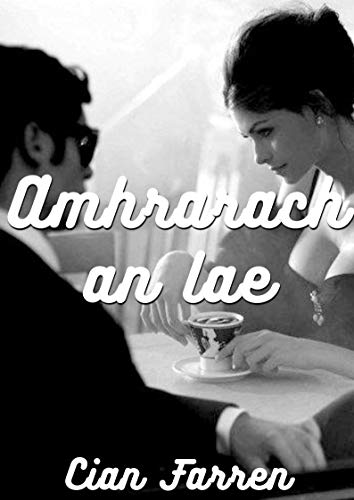 Amhrarach an lae (Irish Edition) por Cian  Farren