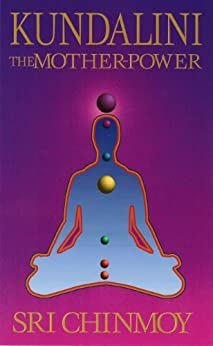 Kundalini: The Mother-Power (English Edition) par [Chinmoy, Sri]
