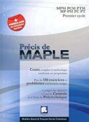 Précis de Maple : MPSI PCSI PTSI MP PSI PC PT Premier Cycle