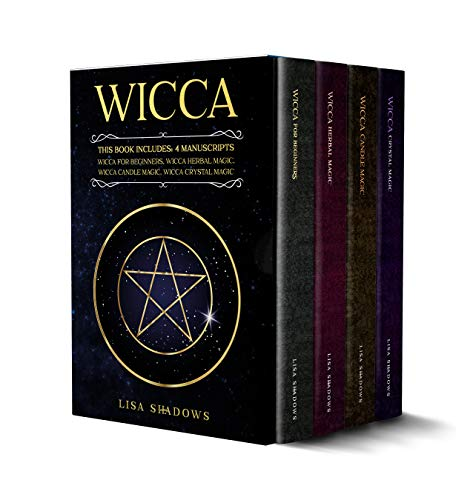 Wicca: This Book Includes: 4 Manuscripts: Wicca for Beginners Wicca Herbal Magic Wicca Candle Magic Wicca Crystal Magic (English Edition)