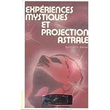 Expériences mystiques et projection astrale