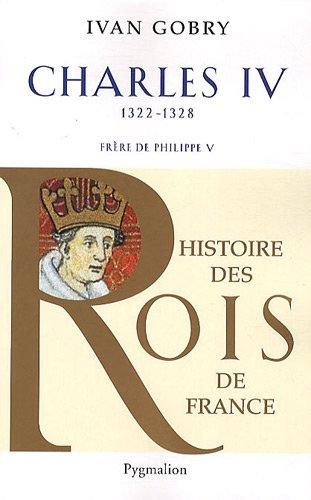 Charles IV le Bel : Successeur de Philippe V, 1322-1328