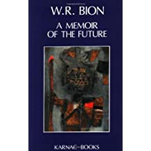 A Memoir of the Future by Wilfred R. Bion (1990-05-30)