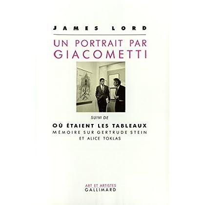 Un portrait par Giacometti, suivi de 'Où étaient les tableaux' : Mémoire sur Gertrude Stein et Alice Toklas