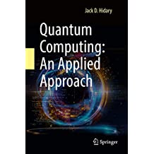 Quantum Computing: An Applied Approach (English Edition)
