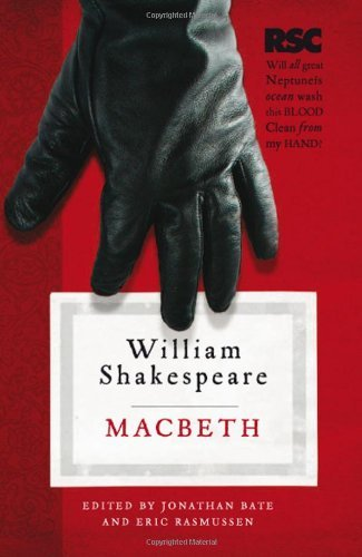 Macbeth (The RSC Shakespeare): Written by William Shakespeare, 2009 Edition, Publisher: Palgrave Macmillan [Paperback]