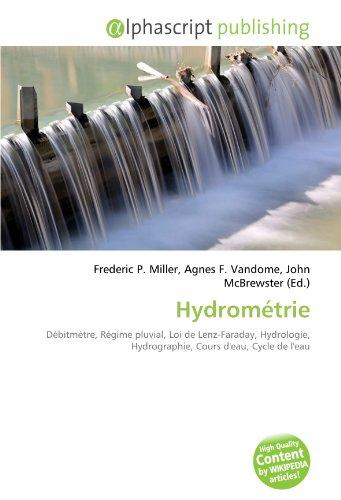 Hydrométrie: Débitmètre, Régime pluvial, Loi de Lenz-Faraday, Hydrologie, Hydrographie, Cours d'eau, Cycle de l'eau