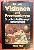 Visionen und Prophezeiungen. Die berühmtesten Weissagungen der Weltgeschichte bei Amazon kaufen