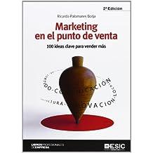 Marketing en el punto de venta: 100 ideas clave para vender más (Libros profesionales)