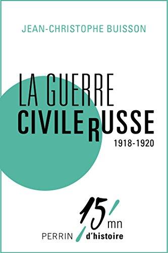 La guerre civile russe (1918-1920) par Jean-Christophe BUISSON