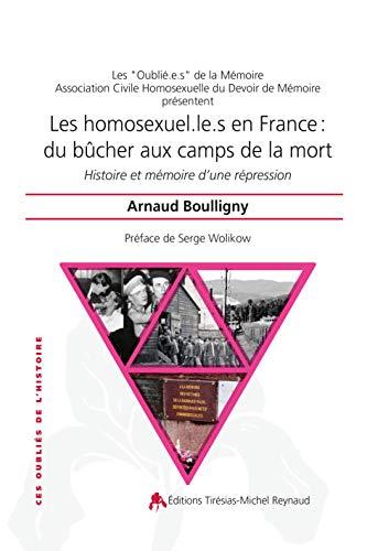 Les homosexuel.le.s en France : Du bûcher aux camps de la mort par Arnaud Boulligny