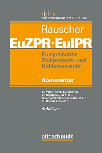Europäisches Zivilprozess- und Kollisionsrecht EuZPR/EuIPR, Band II: EG-VollstrTitelVO, EG-MahnVO, EG-BagatellVO, EU-KpfVO, EG-ZustVO 2007, HProrogÜbk 2005, EG-BewVO, EG-InsVO