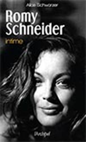 Romy Schneider intime par Alice Schwarzer