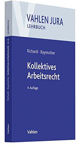 Kollektives Arbeitsrecht (Vahlen Jura/Lehrbuch)