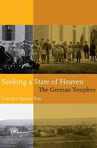 Seeking a State of Heaven: The German Templers (English Edition) por Carolyn Sparey Fox