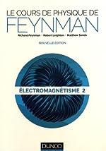 Le cours de physique de Feynman - Électromagnétisme 2 de Richard Feynman