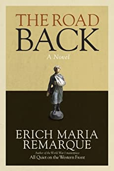 The Road Back: A Novel by [Remarque, Erich Maria]