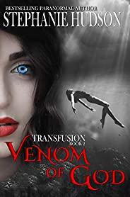 Venom Of God: Vampire Paranormal Romance (Transfusion Book 2) (English Edition)