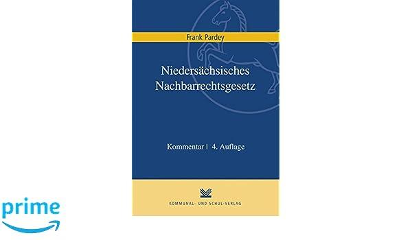 Niedersachsisches Nachbarrechtsgesetz Kommentar Amazon De Frank