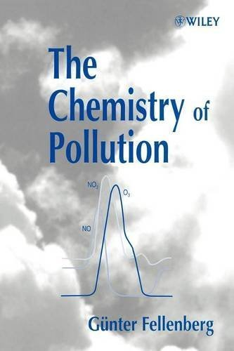 The Chemistry of Pollution 1st edition by Fellenberg, Günter (2000) Paperback