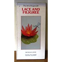 Lace and Filigree (The Art of Sugarcraft Series) by Nicholas Lodge (1987-10-30)