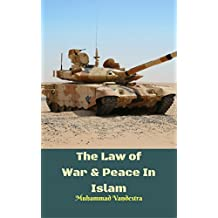 The Law of War & Peace In Islam
