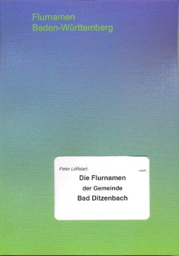 Die Flurnamen der Gemeinde Bad Ditzenbach (Kunst Bad Pl)