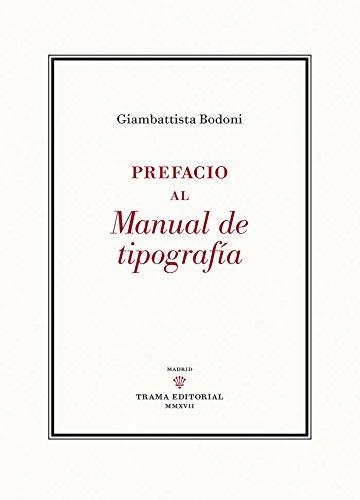 PREFACIO AL MANUAL DE TIPOGRAFIA por GIAMBATTISTA BODONI