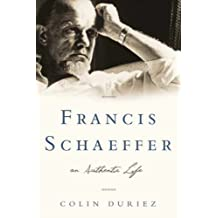 Francis Schaeffer: An Authentic Life