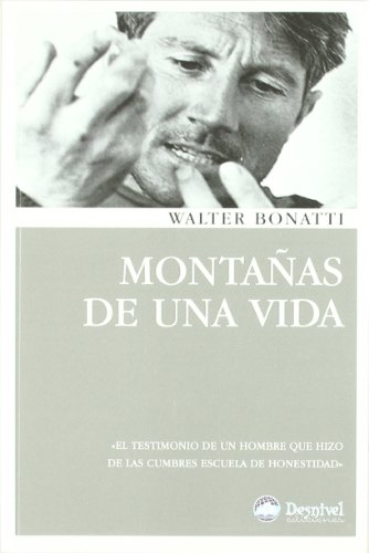Montañas De Una Vida (4ª Ed.) (Literatura (desnivel)) por Walter Bonatti