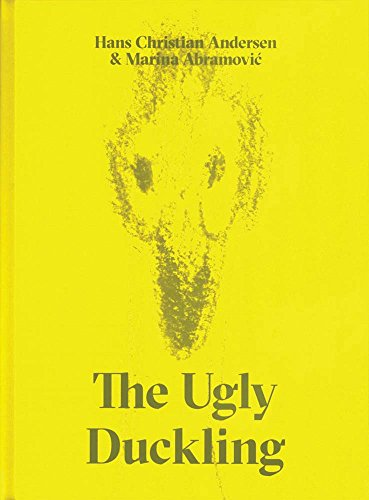 The Ugly Duckling by Hans Christian Andersen & Marina Abramovic par Hans Christian Andersen