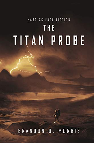 The Titan Probe: Hard Science Fiction (Ice Moon Book 2) (English Edition) por Brandon Q. Morris
