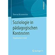 Soziologie in pädagogischen Kontexten: Organisation Schule