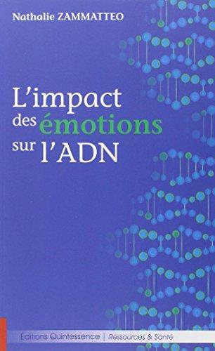L'impact des émotions sur l'ADN par Nathalie Zammatteo